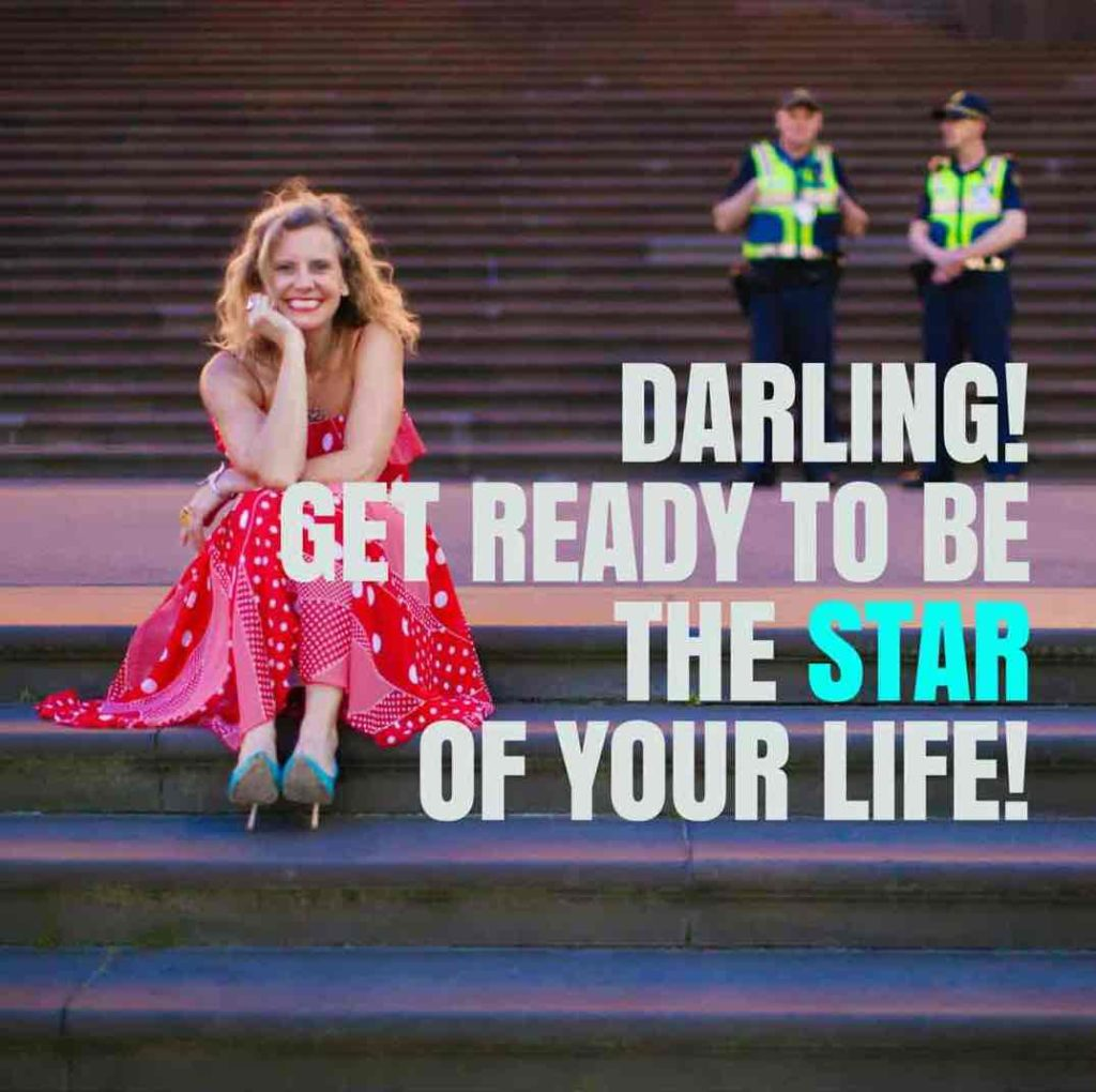 Darling get ready to be the star of your life