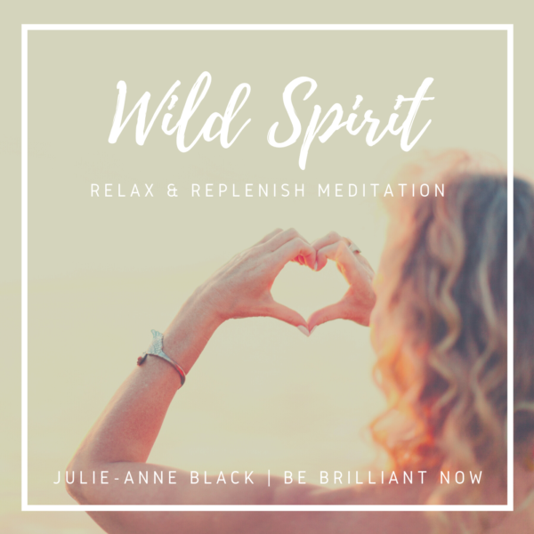 Be Brilliant Now Wild Spirit Relax & Replenish Album Cover