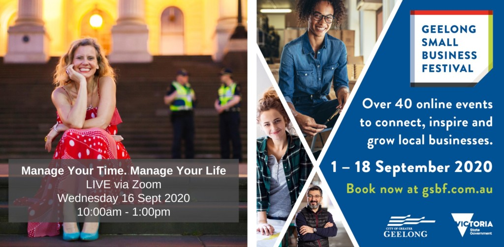 Manage your time. Manage your life. Online event for Geelong Small Business Festival